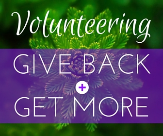 Volunteering: Give Back & Get More